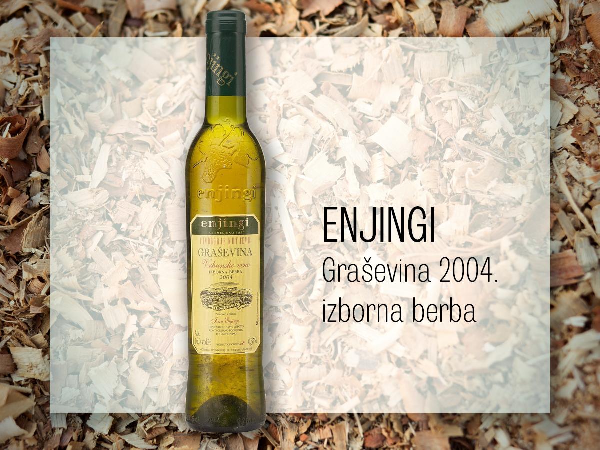 Enjingi, Graševina 2004. izborna berba; bijelo vino za crveno meso, deserte od gorke čokolade, a i sama je odlično društvo. Cijena 79,98 kuna (0,375 litara), Vrutak